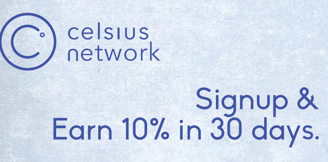 Earn 10% in 30 Days with Celsius